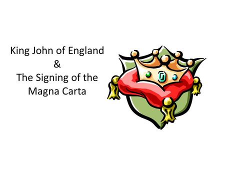 King John of England & The Signing of the Magna Carta