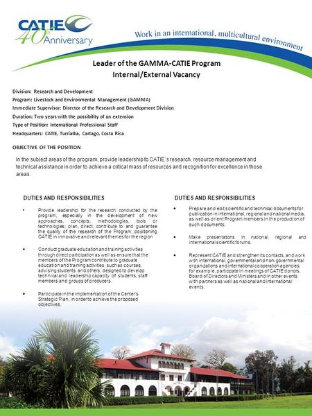 Leader of the GAMMA-CATIE Program Internal/External Vacancy Division: Research and Development Program: Livestock and Environmental Management (GAMMA)