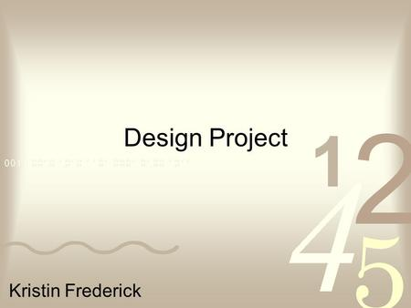 Design Project Kristin Frederick. Who are your learners? High School Geometry Students –Geometry has students in grades 9-12.