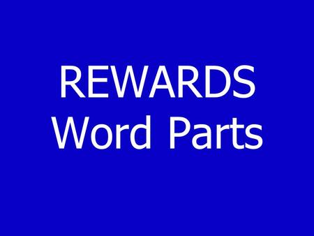 REWARDS Word Parts. Vowel Combinations Vowel Combinations Reference Sheet (print this) aysaya-emakeortorn airaino-ehopeeedeep ausaucei-esideoafoam erhere-ePeteouloud.