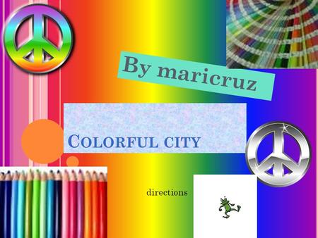 C OLORFUL CITY By maricruz directions DIRECTIONS When there is words in the bottom you link the one you want and click and their shows the graph. example.