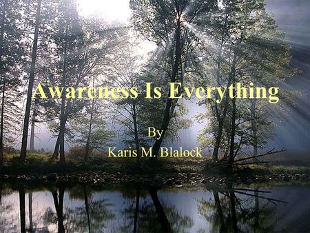 Awareness Is Everything By Karis M. Blalock. Hypothesis Why is it important to understand what Multiple Myeloma is?