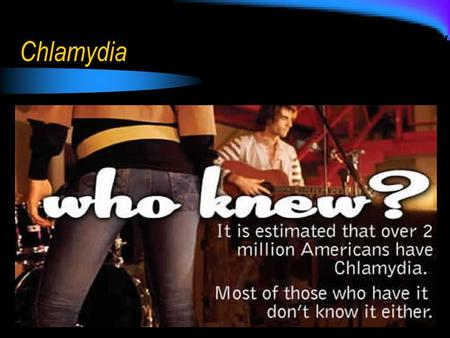 Chlamydia. Background Info Caused by bacteria Chlamydia trachomitis Symptoms are mild or absent Can cause serious irreversible complications.
