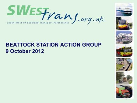 BEATTOCK STATION ACTION GROUP 9 October 2012. STRUCTURE OF THE RAIL INDUSTRY Railways Act 1993 - Privatisation of British Railways Broken up into multiple.