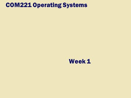 Week 1 COM221 Operating Systems. 2 Chapter 2 Objectives Identify chips, adapter cards, <strong>and</strong> other components of a motherboard Describe the components of.
