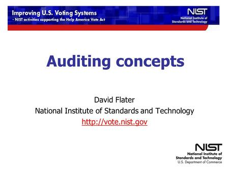 12/9-10/2009 TGDC Meeting Auditing concepts David Flater National Institute of Standards and Technology