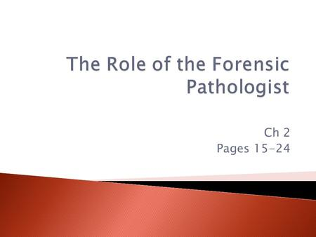 Ch 2 Pages 15-24.  Pathology – medical specialty dealing with the diagnosis of disease by examining tissues and fluids.  Firearm – heat engine that.