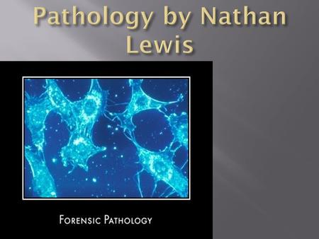 Pathology is a medical specialty concerned with the study of disease. The main way pathologists study disease is by conducting an autopsy i.e a comprehensive.
