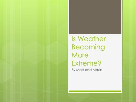 Is Weather Becoming More Extreme? By Matt and Mazin.