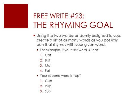FREE WRITE #23: THE RHYMING GOAL