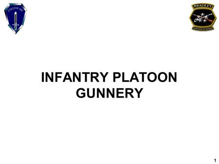 1 INFANTRY PLATOON GUNNERY. 2 ACTION: DEFINE THE PLANNING, EXECUTION AND EVALUATION CRITERIA FOR INFANTRY PLATOON GUNNERY TABLES. CONDITIONS: IN A CLASSROOM.