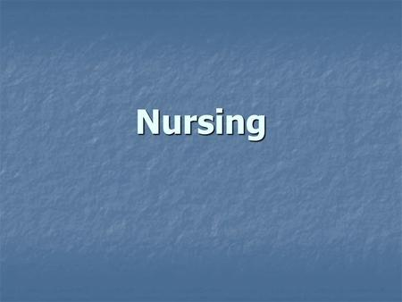Nursing. In the past, nursing was viewed primarily in terms of direct patient care roles, mainly in hospitals In the past, nursing was viewed primarily.