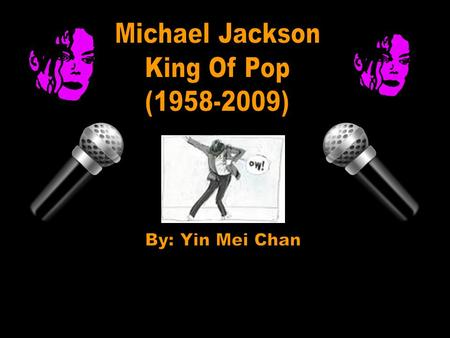 Early Beginnings and Jackson 5 Michael Jackson was born the seventh child out of nine children. He was born August 29,1958. He had five brothers: Jackie,