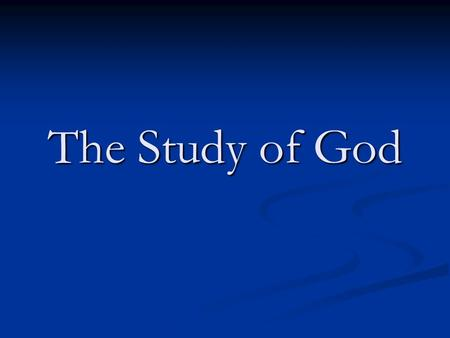 The Study of God. Knowing and Being Known Knowing God JI Packer Chapter 3.