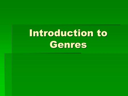 Introduction to Genres