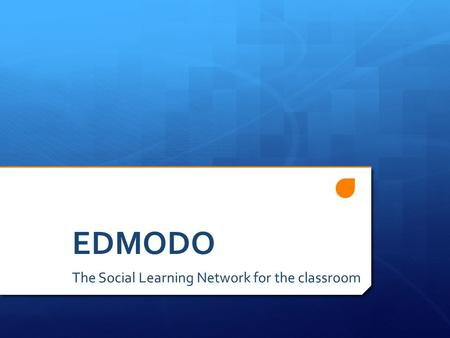 EDMODO The Social Learning Network for the classroom.