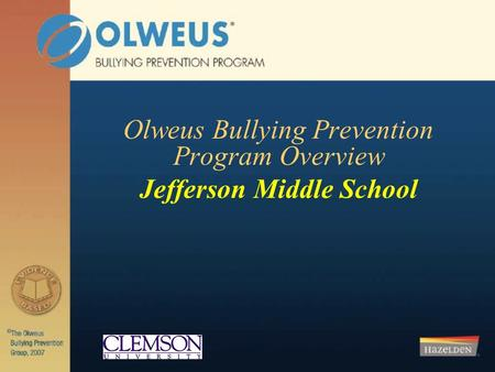 Olweus Bullying Prevention Program Overview Jefferson Middle School.