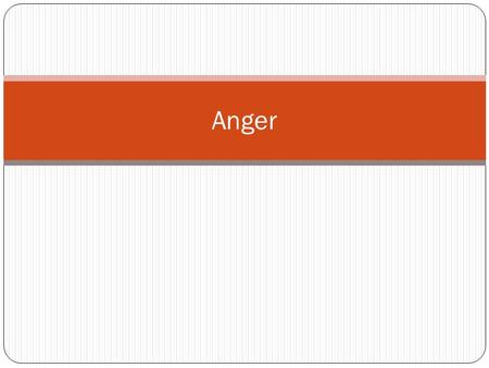 Anger. A strong feeling of displeasure with an urge to fight back.