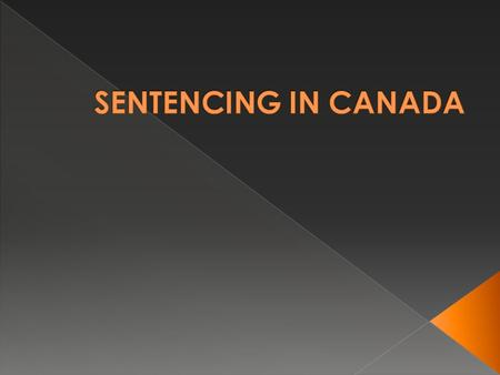 SENTENCE:  punishment imposed on a person convicted of committing a crime.