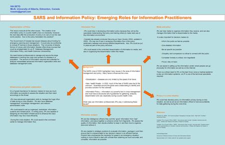 SARS and Information Policy: Emerging Roles for Information Practitioners Information Flow ·IPs could help in developing information policy because they.