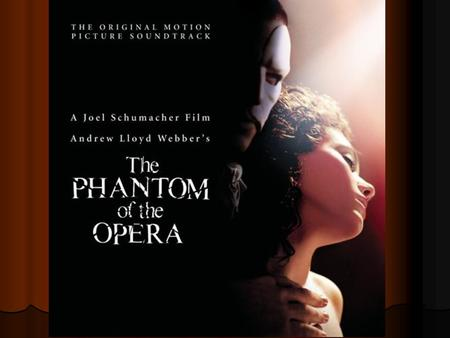 The Phantom of the Opera. Important Information Composer – Andrew Lloyd Webber Composer – Andrew Lloyd Webber Librettists – Andrew Lloyd Webber, Charles.