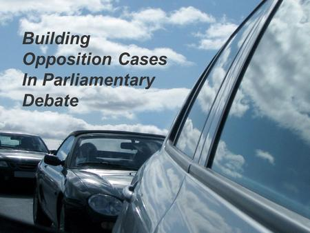 Building Opposition Cases In Parliamentary Debate.