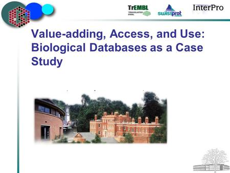 Value-adding, Access, and Use: Biological Databases as a Case Study.