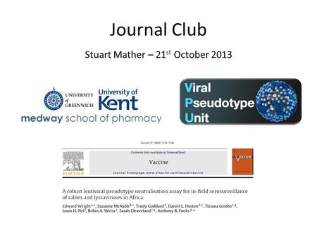 Journal Club Stuart Mather – 21 st October 2013. About the author – Ed Wright BSc Virology (1999 – Edinburgh); PhD in Molecular Virology (2003 – Cambridge)
