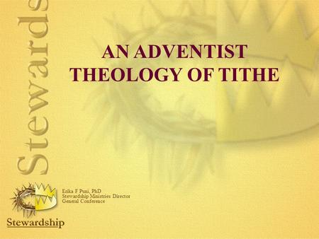 AN ADVENTIST THEOLOGY OF TITHE