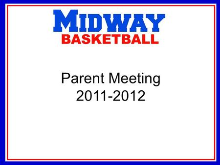 Parent Meeting 2011-2012. Contact Information Coaches – Jordan Coffman, 8A, Brian Bruce, 7A,