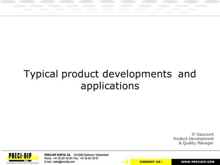 Typical product developments and applications JF Daucourt Product Development & Quality Manager.
