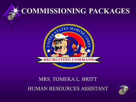 COMMISSIONING PACKAGES MRS. TOMEKA L. BRITT HUMAN RESOURCES ASSISTANT.