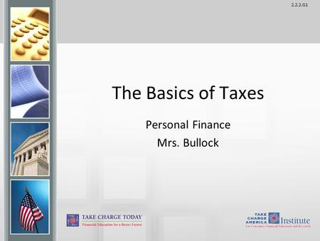 2.2.2.G1 The Basics of Taxes Personal Finance Mrs. Bullock.