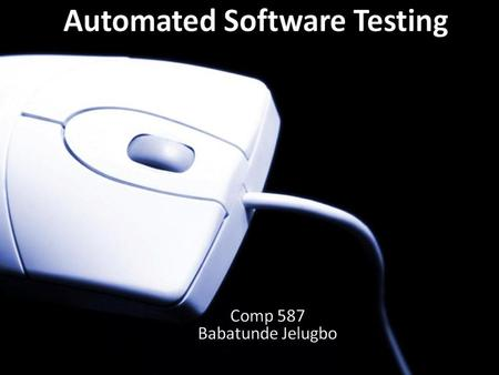 The complexity of modern software packages make exhaustive testing difficult. Automated testing can help to improve efficiency of the testing process.