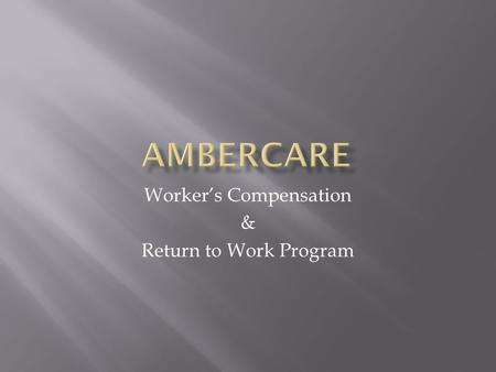 Worker's Compensation & Return to Work Program. INJURY OCCURS.