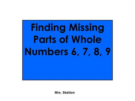Finding Missing Parts of Whole Numbers 6, 7, 8, 9