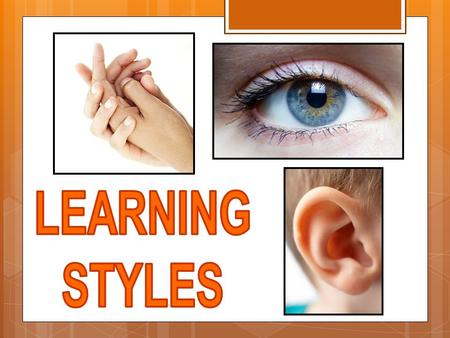 What is a learning style?  Learning style is a group of characteristics, attitudes and behaviours that define our way of learning. Different styles influence.