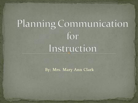 By: Mrs. Mary Ann Clark. So you have secured a teaching job and now it's time to get to work. There are many things to consider when starting to prepare.