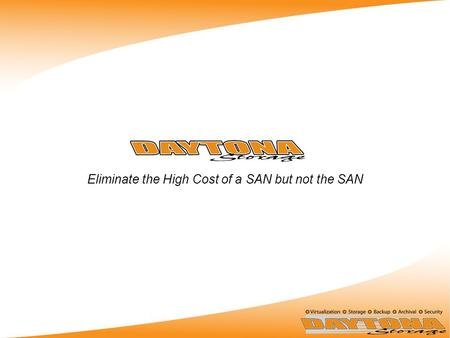 Eliminate the High Cost of a SAN but not the SAN.