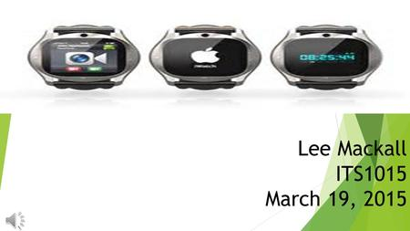 Lee Mackall ITS1015 March 19, 2015 Socioeconomic Issues The Apple Iwatch can solve social problems because instead of carrying a phone around you can.