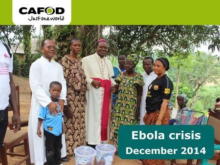 Ebola crisis December 2014. What is Ebola? Ebola is a virus that can make people very sick. Sadly, people can die from the disease. With the right medical.