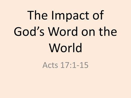 The Impact of God's Word on the World