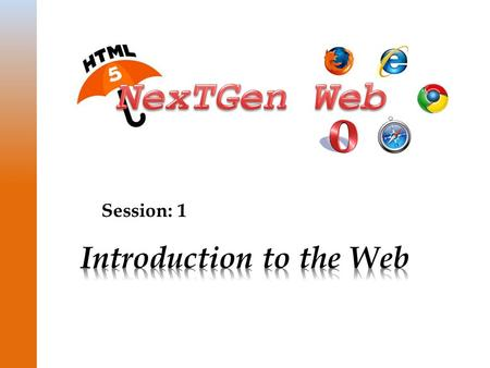 Session: 1. © Aptech Ltd. 2Introduction to the Web / Session 1  Explain the evolution of HTML  Explain the page structure used by HTML  List the drawbacks.