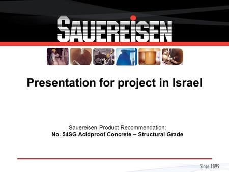 Presentation for project in Israel Sauereisen Product Recommendation: No. 54SG Acidproof Concrete – Structural Grade.