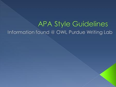  APA  (American Psychological Association) is the most commonly used format for manuscripts in the Social Sciences.