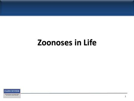 Zoonoses in Life 1. A brief overview of zoonotic diseases Zoonotic disease- An infection or infectious disease transmissible under natural conditions.