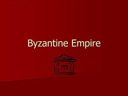 Byzantine Empire. Table of Contents - Rome 1. World Geography 2. Map of Rome 3. Romulus and Remus 4. Roman Vocabulary 5. Rise of Rome Cornell Notes 6.