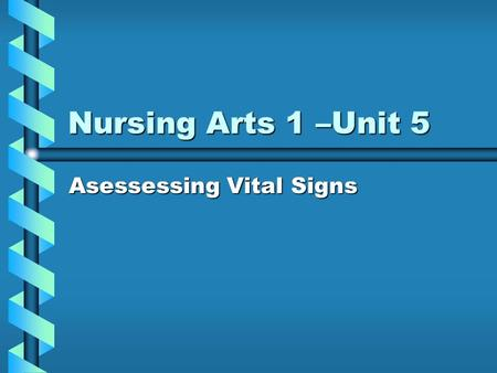 Nursing Arts 1 –Unit 5 Asessessing Vital Signs. TPR and Bp Factors affecting TPR & BpFactors affecting TPR & Bp Sites Temp may be obtainedSites Temp may.