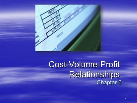 1 Cost-Volume-Profit Relationships Chapter 6. 2 Basics of Cost-Volume-Profit Analysis Contribution Margin (CM) is the amount remaining from sales revenue.