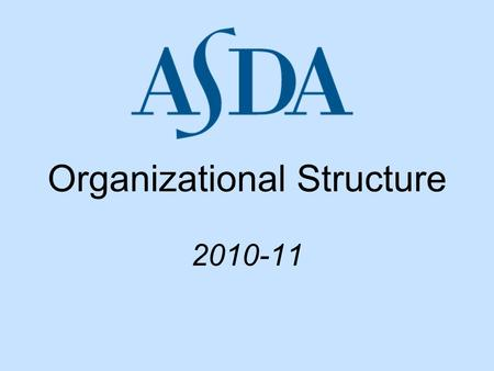 Organizational Structure 2010-11. Organizational Structure House of Delegates is comprised of 116 delegates Currently, there are 58 Chapters (one at each.